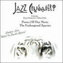 echange, troc Jazz Crusaders - Power Of Our Music : Endangered