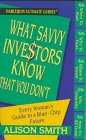 What Savvy Investors Know That You Don'T (0373805144) by Alison Smith