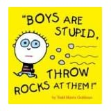 "Boys are Stupid, Throw Rocks at Themvon ""Todd Harris Goldman"""