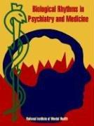 Biological Rhythms in Psychiatry and Medicine