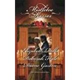 Mistletoe Kisses: A Soldier&#39;s Tale\A Winter Night&#39;s Tale\A Twelfth Night Tale (Harlequin Historical) ~ Diane Gaston