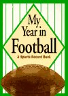 My Year in Football: A Sports Record Book