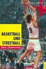 Basketball und Streetball