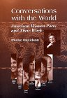 Conversations with the World: American Women Poets and Thier Work