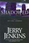 Shadowed: A Novel, Jerry B. Jenkins