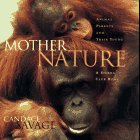Mother Nature : Animal Parents and Their Young, CANDACE SAVAGE