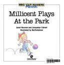 img - for Millicent Plays at the Park (Mind Your Manners Please) by Noonan, Janet, Calvert, Jacquelyn (1990) Paperback book / textbook / text book