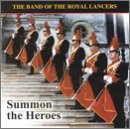 Band Of The Royal Lancers Summon The Heroes
