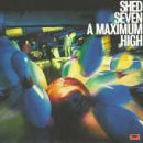 A Maximum High - Shed Seven