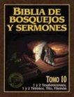 Biblia de bosquejos y sermones: 1 y 2 Tesalonicenses, 1 y 2 Timoteo, Tito, Filemon (Biblia de bosquejos y sermones N.T.) (Spanish Edition) (0825410150) by Anonimo
