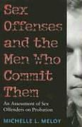 Sex Offenses and the Men Who Commit Them: An Assessment...