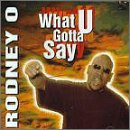 echange, troc Rodney O & Joe Cooley - What U Gotta Say