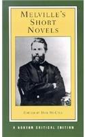 Melville's Short Novels: Authoritative Texts, Contexts,...