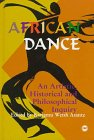 African dance : an artistic, historical, and philosophical inquiry /