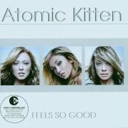 Atomic Kitten - Feels So Good: New Version - Zortam Music