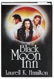Black Moon Inn: Burnt Offerings & Blue Moon (0739400460) by Hamilton, Laurell K