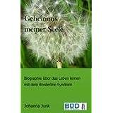 """Geheimnis meiner Seele: Leben lernen mit dem Borderline Syndromvon """"Johanna Junk"""""""