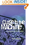 Close to the Machine: Technophilia an...