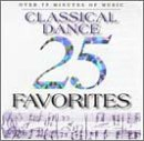 25 Classical Dance Favorites by Johann II [Junior] Strauss,&#32;Felix [1] Mendelssohn,&#32;Pyotr Il'yich Tchaikovsky,&#32;Ludwig van Beethoven and Emile Waldteufel