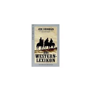 Das Western-Lexikon. 1567 Filme von 1894 bis heute.