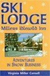 img - for Ski Lodge: Millers Idlewild Inn : Adventures in Snow Business First edition by Cornell, Virginia Miller (1994) Paperback book / textbook / text book