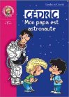 Cdric : Mon papa est astronaute