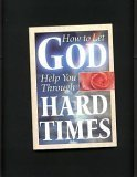 How to Let God Help You Through Hard Times