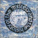 The Mystery & The History of The Planet Gong by Gong (1996-01-02)