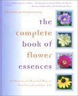 img - for The Complete Book of Flower Essences: 48 Natural and Beautiful Ways to Heal Yourself and Your Life book / textbook / text book