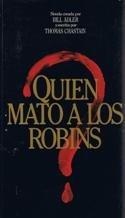 ¿Quien Mató A Los Robins?