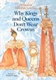 Why Kings And Queens Don't Wear Crowns