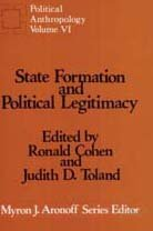 State Formation and Political Legitimacy: Political Anthropology (Political and Legal Anthropology)