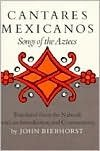 Cantares Mexicanos: Songs of the Aztecs (0804711828) by John Bierhorst