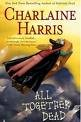 All Together Dead (Sookie Stackhouse, Book 7)