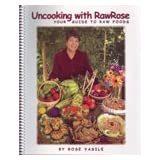 Uncooking with RawRoseby Rose Vasile
