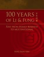 100-years-of-li-fung-rise-from-family-business-to-multinational-by-feng-bang-yan-2006-11-27