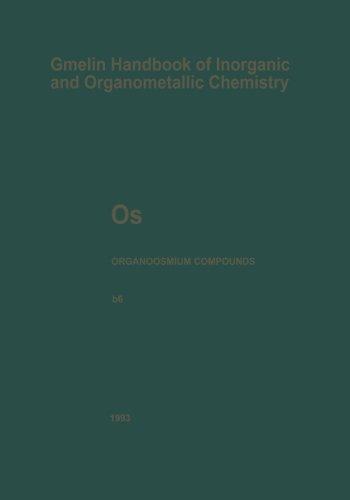Os Organoosmium Compounds: Part B 6 (Gmelin Handbook of Inorganic and Organometallic Chemistry - 8th edition / Os. Osmiu