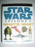 Star Wars Episode 1 What's What, A pocket Guide to The Phantom Menace (Troll Special Edition) (0762407298) by Daniel Wallace