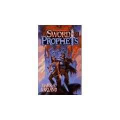 Sword of the Prophets by Mark A. Garland