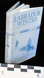 Labrador Winter: The Ethnographic Journals of Duncan Strong, 1927-28: The Ethnographic Journals of William Duncan Strong, 1927-1928