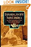 Exploring Ancient Native America: An...