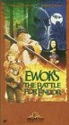 Ewoks - The Battle for Endor [VHS]