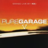 Pure Garage Vol.5: Mixed Live By DJ Ez