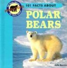 101 Facts About Polar Bears (101 Facts About Predators)