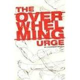 The Overwhelming Urge ~ Andersen Prunty