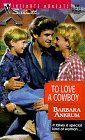 To Love a Cowboy (Silhouette Intimate Moments, No. 834) (Harlequin Silhouette Intimate Moments, No 834)