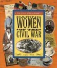 Daring Women of the Civil War (Civil War Library) (0766022501) by Ford, Carin T.
