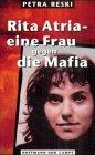 Rita Atria, eine Frau gegen die Mafia - Petra Reski