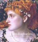 Pre-Raphaelite and Other Masters: The Andrew Lloyd Webber Collection Richard Dorment