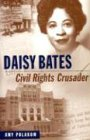 Daisy Bates: Civil Rights Crusader